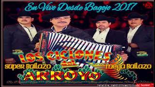 Los Ciclones Del Arroyo.-DISCO COMPLETO [2017] [En Vivo Bagojo Ahome Sin.]+Link