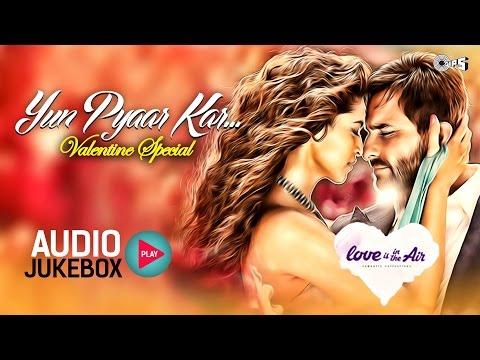 Best Bollywood Love Songs Collection | Yun Pyaar Kar... Valentine Special Audio Jukebox