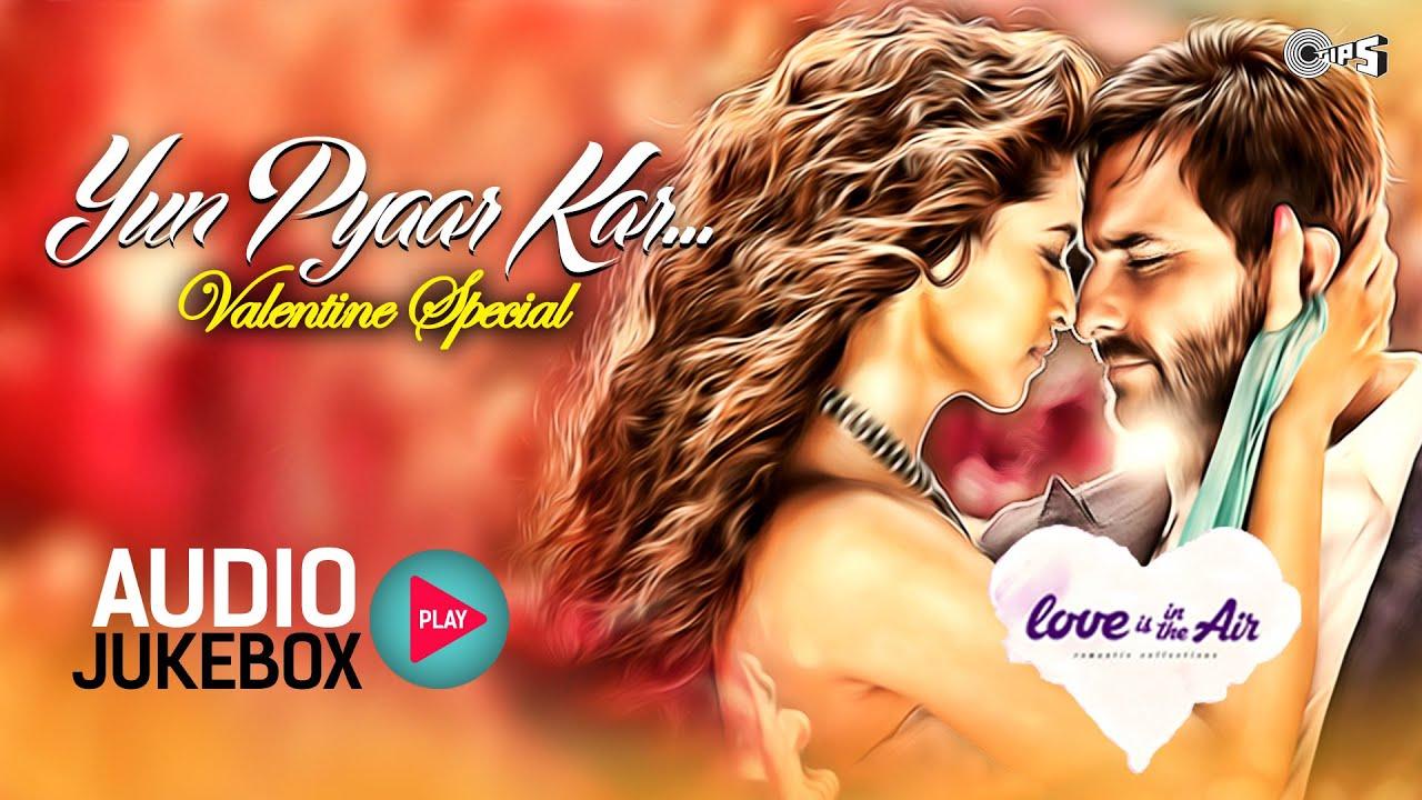 best bollywood love songs collection yun pyaar kar