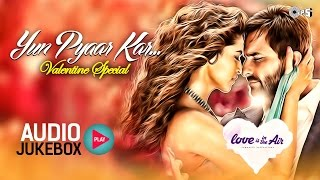 Best Bollywood Love Songs Collection | Yun Pyaar Kar... Valentine Special Audio Jukebox