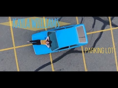Parking Lot (Official Music Video)- Kayla Williams