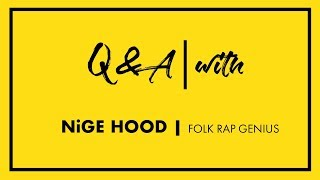 Q&A with NiGE HOOD