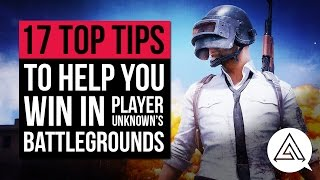 17 Tips to Help You Win in PLAYERUNKNOWN