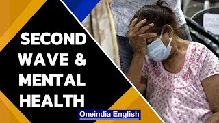 India grapples with the second wave's mental health impact | Oneindia News