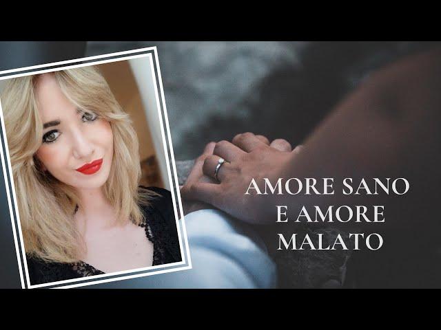 AMORE SANO E AMORE MALATO