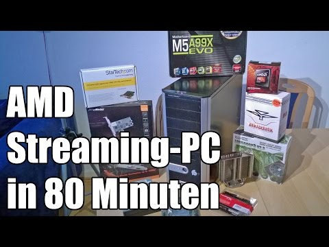 Ein AMD Streaming PC entsteht - Zusammenbau in 80 Minuten