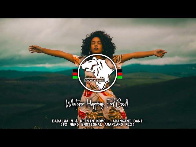 Babalwa M & Kelvin momo - Abangani Bani (FX Nerd Emotional Amapiano Remix)