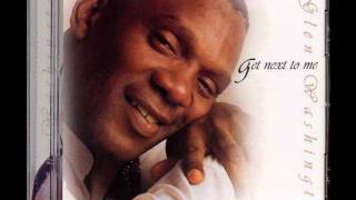 Glen Washington  - Get Next To Me