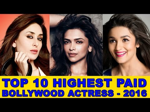 top 10 highest paid bollywood actress 2016 most salary per film