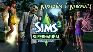 The Sims 3 - Sobrenatural: Ninguém é Normal! (Ep. 1)