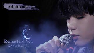 Kang Daniel (강다니엘) - Adulthood (Remastered Ver.)