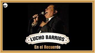 Lucho Barrios en el Recuerdo - Lucho Barrios (Full Album)