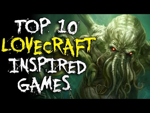 Top 10 H.P. Lovecraft Inspired Games