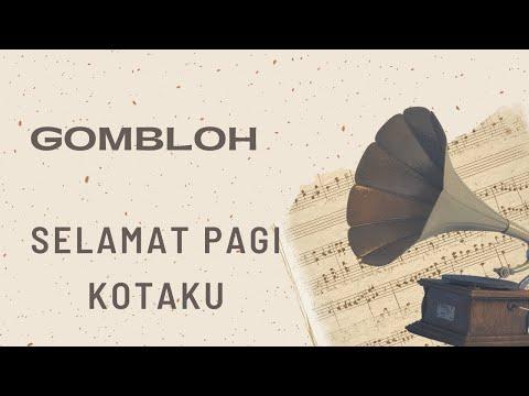 Gombloh - Selamat Pagi Kotaku