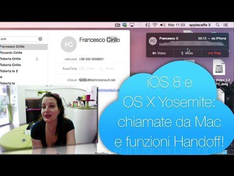OS X Yosemite e iOS 8: Telefonare da Mac e funzioni Handoff!