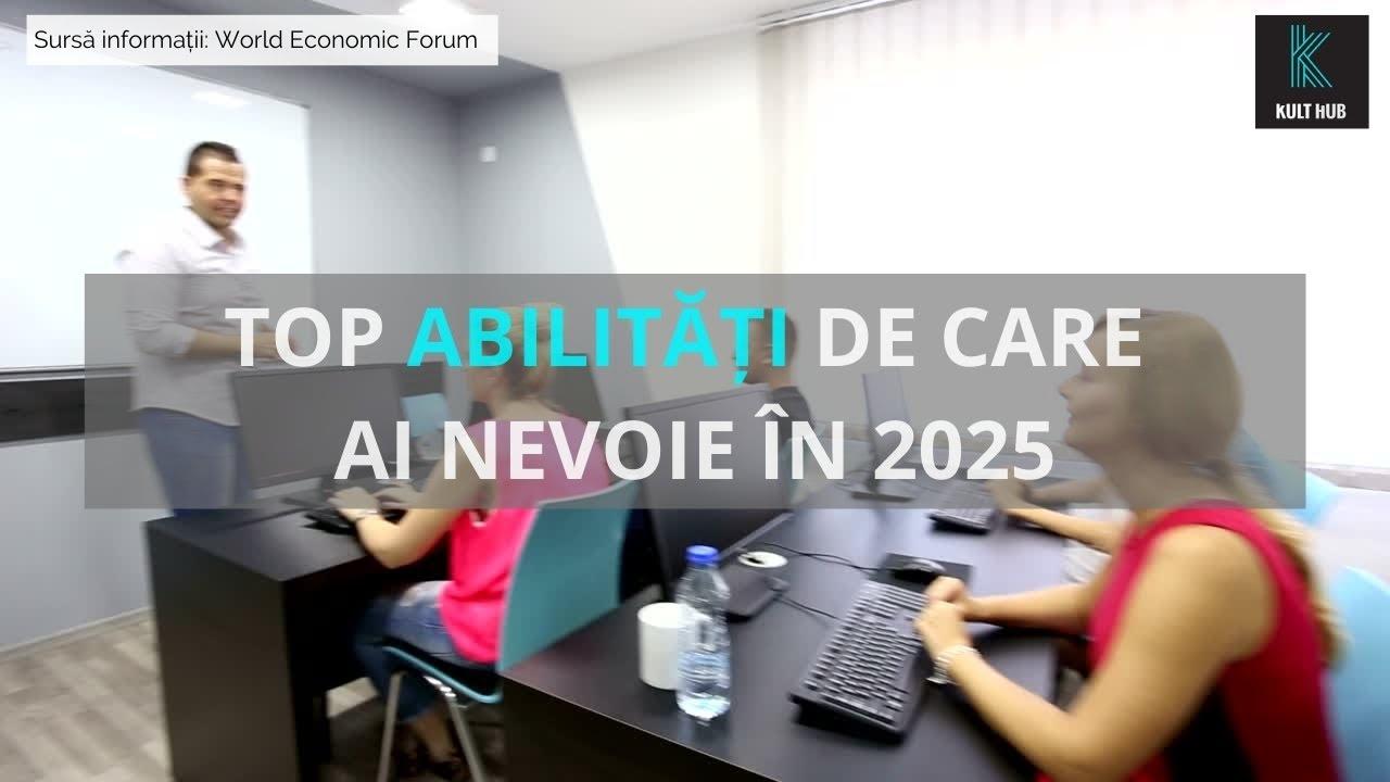 Top abilități de care ai nevoie în 2025