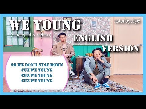 [ENGLISH VERSION] WE YOUNG - 찬열 (CHANYEOL) X 세훈 (SEHUN)