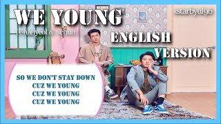[ENGLISH VERSION] WE YOUNG - 찬열 (CHANYEOL) X 세훈 (SEHUN)