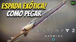 Destiny 2 - COMO PEGAR A ESPADA EXÓTICA LINHA DO UNIVERSO!