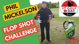 Phil Mickelson Flop Shot Challenge At YouTube Golf Day
