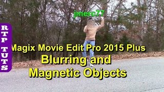 Magix Movie Edit Pro 2015 Blurring, Masking and Magnetic Objects