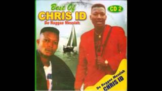 Best Of _ CHRIS ID -THE EDO RAGGAE MUSIC MESSIAH _ EDO MUSIC  MIXTAPE  001