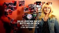 JULIA LEISCHIK SUCHT-  BITTE MELDE DICH | AB 04.09. 17:55 | SAT.1