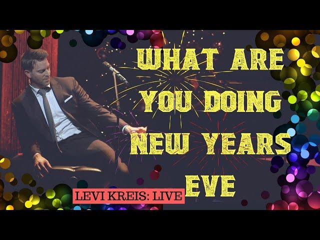 LEVI KREIS - WHAT ARE YOU DOING NEW YEARS EVE - HOME FOR THE HOLIDAYS TOUR