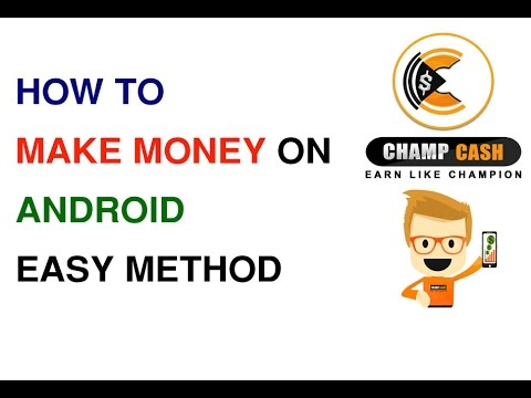 how to make a money on android easy method champ cash android apps install and earn unilimited