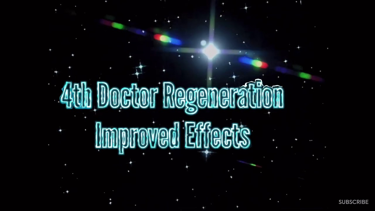 4th Doctor Regeneration- Improved Effects