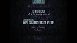 | Wuilar - Tu primera vez | Prod. Sky beatz & Jesus Morales. (audio official)