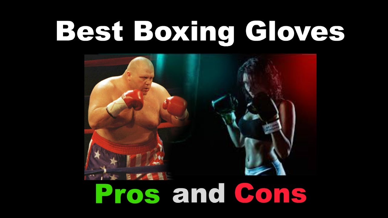 Best Boxing Gloves Pros And Cons