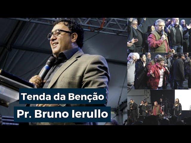 Pr. Bruno Ierullo - Tenda da Benção - Domingo Noite