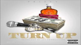Prizzy - Turn Up (Produced By Jay Production)