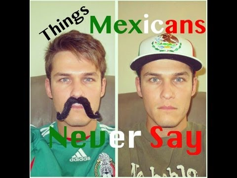 Things Mexicans Don't Say