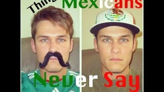 """Typical Mexican"" Ep 5 'Things Mexicans Don't Say' Pt 1"