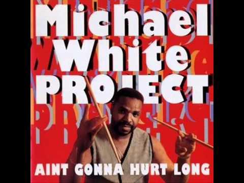 Michael White Project - Best Friend