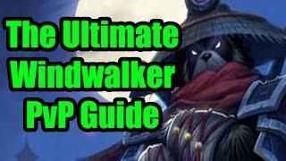 The Ultimate Windwalker Monk PvP Guide: Legion Patch 7.0