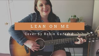Lean on Me - Bill Withers Cover by Robin Gazzara