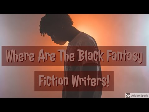 Where Are The Black Fantasy Fiction Writers?!