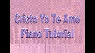 Cristo Yo Te Amo/Tutorial De Piano Fácil (En Espíritu Y En Verdad)