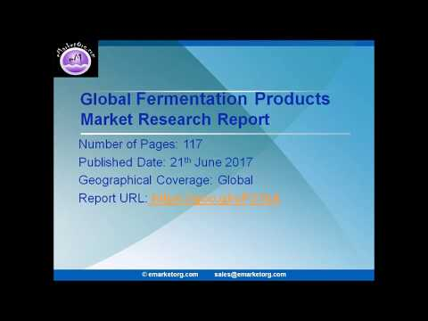 Fermentation Products Market: Segmented by Application, and Geography Trends, Growth and Forecasts