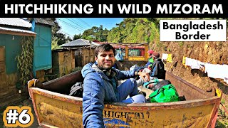 HITCHHIKING IN MIZORAM - NORTHEAST INDIA