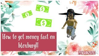 HOW TO GET LOTS OF MONEY ON BLOXBURG ROBLOX!!