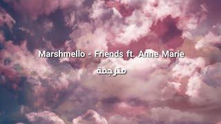 Friends Marshmello Anne-Marie Lyrics