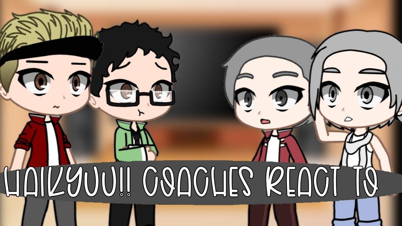 Download Haikyuu!! coaches react to their students | [ORIGINAL] | Cartoonish_girl | GCRV | Part 1/? |