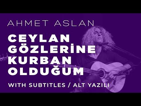 Ahmet Aslan Di-Tar  - Ceylan Gözlerine