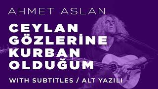 Ahmet Aslan - Ceylan Gözlerine