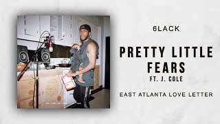 6LACK - Pretty Little Fears Ft. J. Cole (East Atlanta Love Letter)