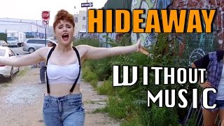 #WITHOUTMUSIC / Hideaway - Kiesza